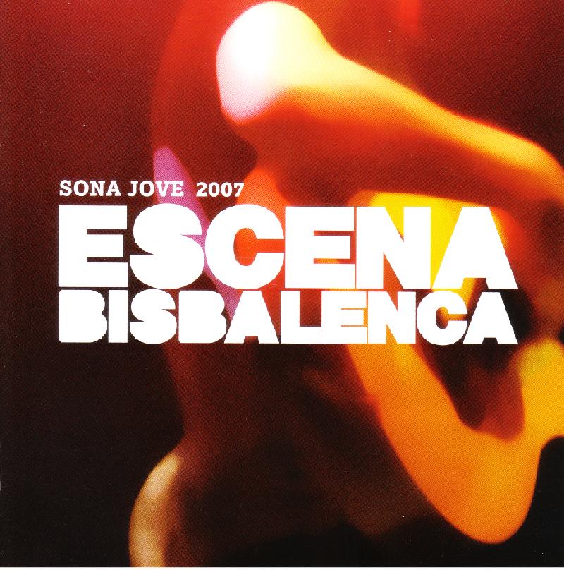 ESCENA BISBALENCA / SONA JOVE - 2007
