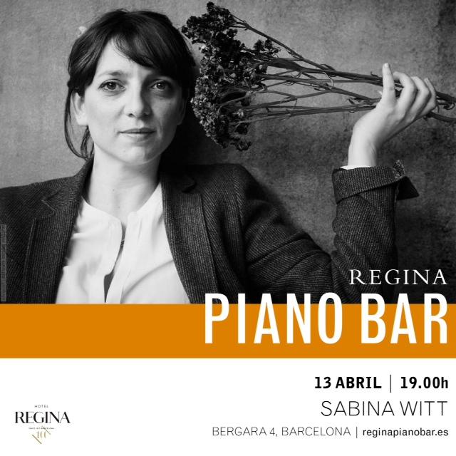 13 DE ABRIL· Hotel Regina (Bcn)· Sabina Witt (voz y piano). 19h