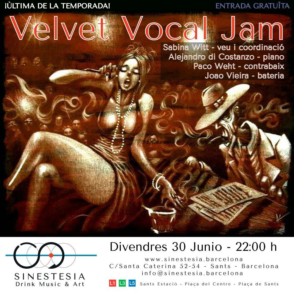 30 de junio- Velvet Vocal Jam- Sinestesia (Bcn). 22h